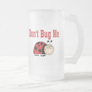 Funny Don't Bug Me Ladybug 16 Oz Frosted Glass Beer Mug