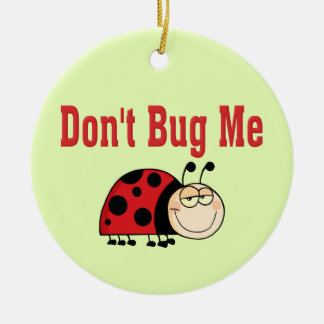 Funny Don't Bug Me Ladybug Double-Sided Ceramic Round Christmas Ornament