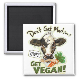Funny Don't Get Mad Cow, Get Vegan Gear Magnet