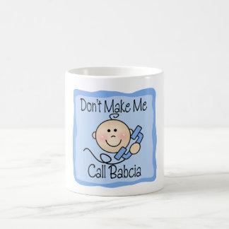 Funny Don't Make Me Call Babcia Mug