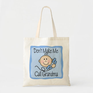Funny Don't Make Me Call Grandma Tote Bag