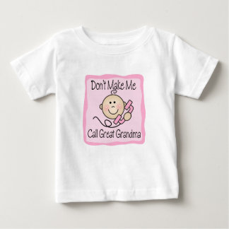 Funny Don't Make Me Call Great Grandma Baby T-Shirt
