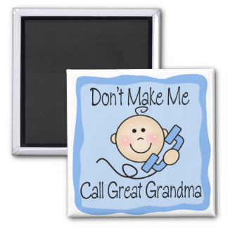 Funny Don't Make Me Call Great Grandma 2 Inch Square Magnet