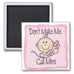 Funny Don't Make Me Call Mimi 2 Inch Square Magnet
