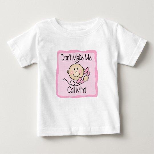 Funny Don't Make Me Call Mimi Baby T-Shirt