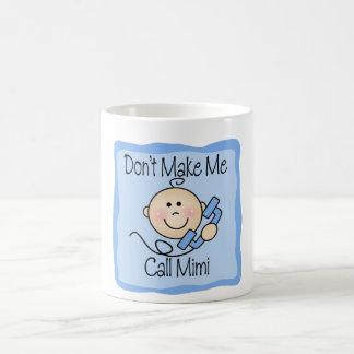 Funny Don't Make Me Call Mimi Mugs