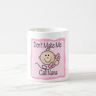 Funny Don't Make Me Call Nana Classic White Coffee Mug