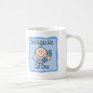 Funny Don't Make Me Call Oma Coffee Mugs