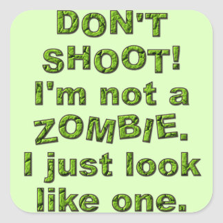 Funny Don't Shoot, Just Look Like Zombie Stickers