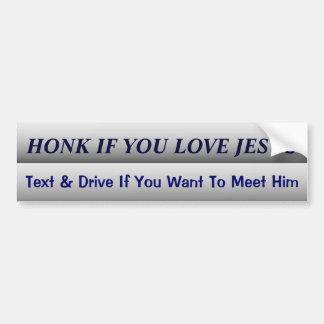 Funny Dont Text and Drive Slogan Car Bumper Sticker