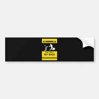 Funny Don't Touch My Bass Bumper Sticker