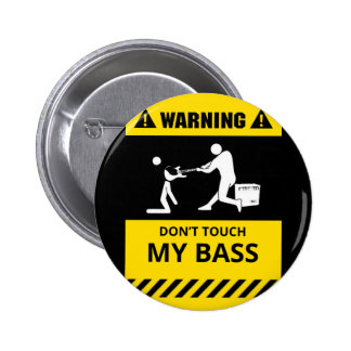 Funny Don't Touch My Bass 2 Inch Round Button