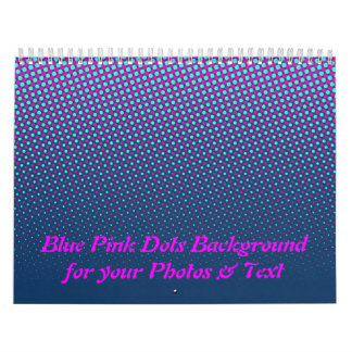 Funny Dots Pattern blue pink + your photos & text Calendar