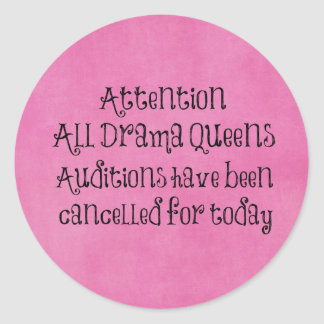 Funny Drama Queens Quote Round Stickers