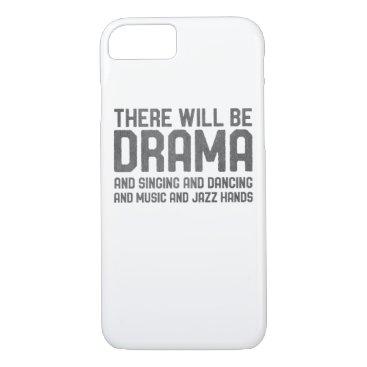 Funny Drama Singing Dancing Broadway Theater iPhone 8/7 Case
