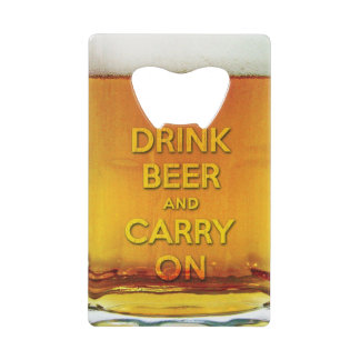 Funny drink beer and carry on credit card bottle opener