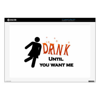 Funny Drink Until You Want Me Laptop Skins