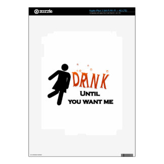 Funny Drink Until You Want Me Skin For iPad 3