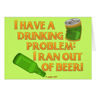 Funny Drinking Beer Greeting Card