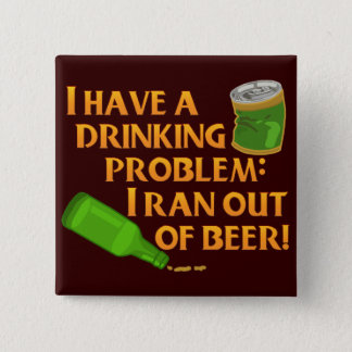 Funny Drinking Beer Pinback Button