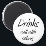 "Funny drinking quotes joke novelty fridge magnets<br><div class=""desc"">Funny drinking quotes joke novelty fridge magnets. Drinks well with others funny black and white refrigerator magnet.</div>"