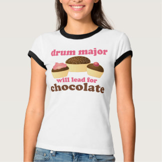 Funny Drum Major Will Lead for Chocolate T Shirt