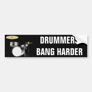 Funny Drummer Drummers Bang Harder Bumper Stickers