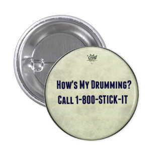 Funny Drummer Drums How's My Drumming Pin Buttons