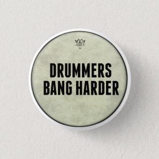 Funny Drummers Bang Harder Pin Buttons Pins