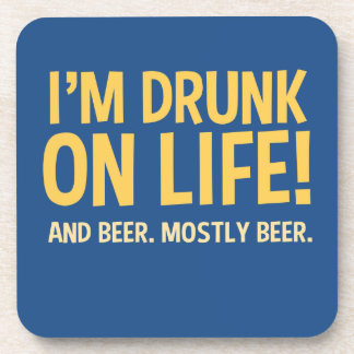 Funny Drunk on Life ... and Beer Beverage Coaster
