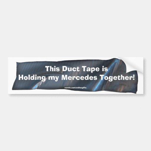 Funny Duct Tape Bumper Sticker for Mercedes Cars Car Bumper Sticker