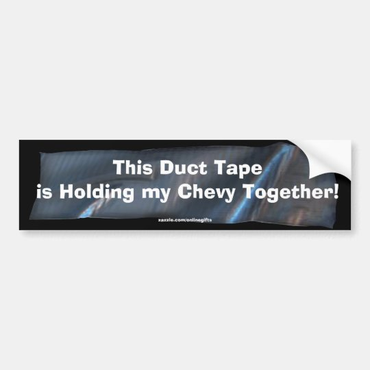 Funny Duct Tape Bumper Sticker for your Chevy Car