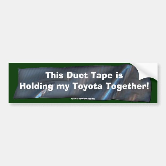 Funny Duct Tape Bumper Sticker for your Toyota Car