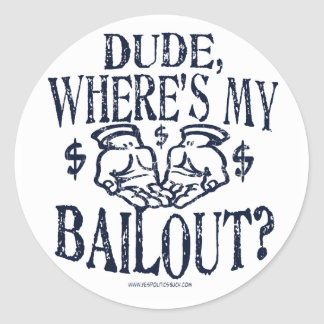 Funny Dude, Where's My Bailout Gear Classic Round Sticker