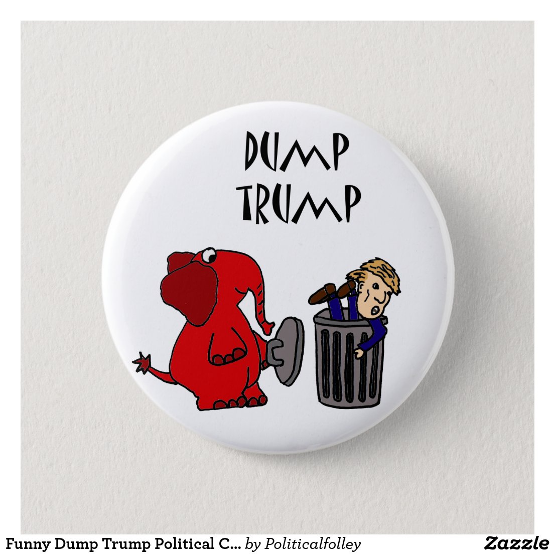 Funny Dump Trump Political Cartoon Art Pinback Button