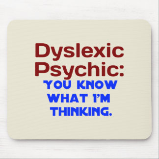 Funny Dyslexic Psychic Mouse Pad