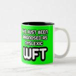 Funny dyslexic Two-Tone coffee mug
