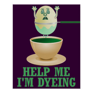 Funny Easter Egg Dyeing Poster