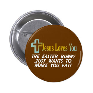 Funny Easter Gifts, Jesus Loves You Button