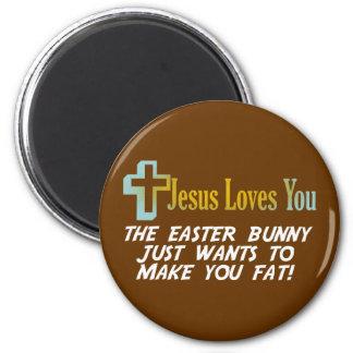 Funny Easter Gifts, Jesus Loves You Magnet