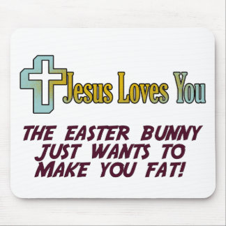 Funny Easter Gifts, Jesus Loves You Mouse Pad