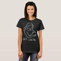 Funny Eat Local Breastfeeding For Nursing Moms Rac T-Shirt