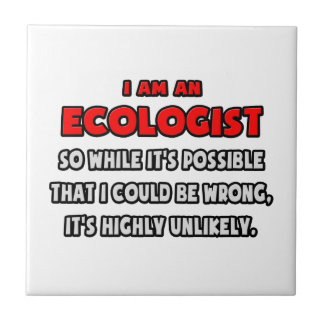 Funny Ecologist .. Highly Unlikely Small Square Tile