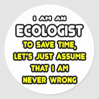 Funny Ecologist T-Shirts and Gifts Classic Round Sticker