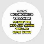 Funny Economics Teacher T-Shirts and Gifts Round Sticker