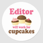 Funny Editor Will Work For Cupcakes Round Sticker