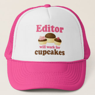 Funny Editor Will Work For Cupcakes Trucker Hat