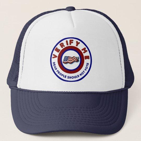 Funny Election Verify Dead People Shouldnt Vote Trucker Hat
