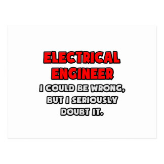 Funny Electrical Engineer Doubt It Postcard