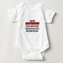 Funny Electrician .. Highly Unlikely Baby Bodysuit